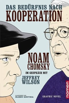 Das Bedürfnis nach Kooperation - Chomsky, Noam; Wilson, Jeffrey