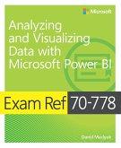 Exam Ref 70-778 Analyzing and Visualizing Data by Using Microsoft Power BI (eBook, PDF)