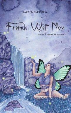 Fremde Welt Nox Band II - Kuschmitz, Sven Icy