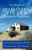 Diamantenfieber Deutsch-Südwest. Kolmanskuppe, Geisterstadt der Namib