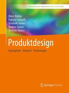 Produktdesign (eBook, PDF) - Bühler, Peter; Schlaich, Patrick; Sinner, Dominik; Stauss, Andrea; Stauss, Thomas