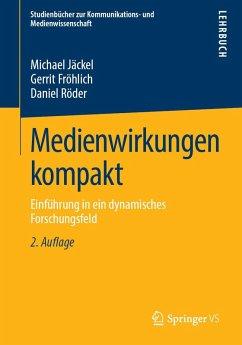 Medienwirkungen kompakt (eBook, PDF) - Jäckel, Michael; Fröhlich, Gerrit; Röder, Daniel