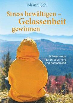 Stress bewältigen - Gelassenheit gewinnen (eBook, ePUB)