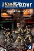 KAISERFRONT Extra, Band 9: Aufstand in Irland - Der Untergang Dublins (eBook, ePUB)