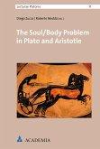 The Soul/Body Problem in Plato and Aristotle (eBook, PDF)