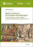 Macht und Literatur bei Timuriden und Habsburgern (eBook, PDF)