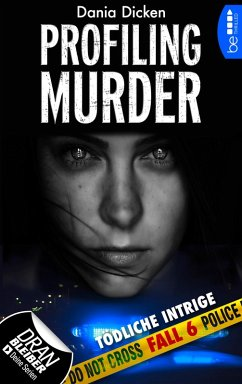 Tödliche Intrige / Profiling Murder Bd.6 (eBook, ePUB) - Dicken, Dania