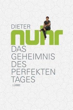 Das Geheimnis des perfekten Tages (Mängelexemplar) - Nuhr, Dieter