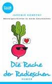 Die Rache der Radieschen (eBook, ePUB)