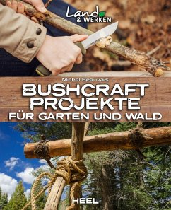 Bushcraft-Projekte (eBook, ePUB) - Beauvais, Michel