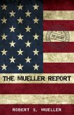 Mueller Report: Report On The Investigation Into Russian Interference In The 2016 Presidential Election (eBook, ePUB)
