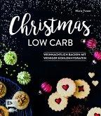 Christmas Low Carb - Weihnachtlich backen mit weniger Kohlenhydraten (Mängelexemplar)