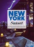 New York Sunset. Die besten Rezepte zur blauen Stunde. Barfood, Cocktails und Longdrinks: empfohlen von den schönsten Rooftop-Bars in New York. Das Kochbuch für die Zeit zwischen Feierabend und Abendessen. (eBook, ePUB)
