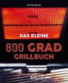 Das kleine 800 Grad Grillbuch (eBook, ePUB)