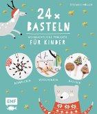 24 x Basteln - Weihnachtliche Projekte für Kinder (Mängelexemplar)