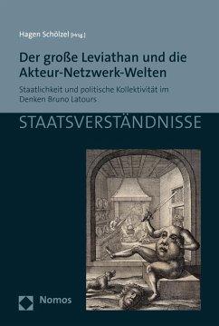 Der große Leviathan und die Akteur-Netzwerk-Welten (eBook, PDF)