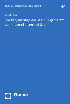 Die Regulierung der Meinungsmacht von Internetintermediären (eBook, PDF) - Kellner, Anna