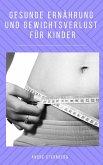 Gesunde Ernährung und Gewicht Verlust für Kinder (eBook, ePUB)