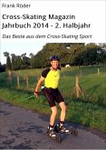 Cross-Skating Magazin Jahrbuch 2014 - 2. Halbjahr (eBook, ePUB)
