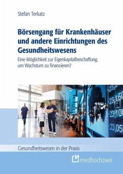 Börsengang für Krankenhäuser und andere Einrichtungen des Gesundheitswesens (eBook) (eBook, ePUB) - Terkatz, Stefan