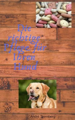 Die richtige Pflege für Ihren Hund (eBook, ePUB) - Sternberg, Andre