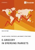 E-Grocery in Emerging Markets. Major Players, Strategies, and Market Structures