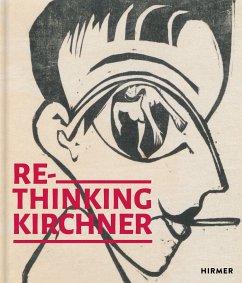 Rethinking Kirchner - Bader, Eva;Beisiegel, Katharina;Blythe, Frances;Wolfgang, Henze