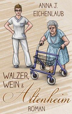 Walzer, Wein & Altenheim