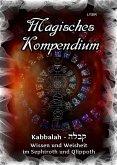Magisches Kompendium - Kabbalah - Wissen und Weisheit im Sephiroth und Qlippoth (eBook, ePUB)