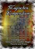 Magisches Kompendium - Grundlagen der henochisch-rituellen Magie - Theorie und Praxis (eBook, ePUB)