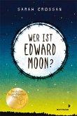 Wer ist Edward Moon? - Ausgezeichnet mit dem Deutschen Jugendliteraturpreis 2020 (eBook, ePUB)