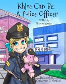 Khloe Can Be: A Police Officer