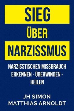 Sieg über Narzissmus - Simon, J. H.