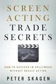Screen Acting Trade Secrets
