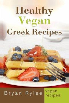 Healthy Vegan Greek Recipes - Rylee, Bryan