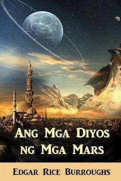 Ang Mga Diyos ng Mga Mars - Burroughs, Edgar Rice
