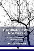 The Branch Will Not Break: 20th Century Poems of North America