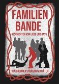 Familienbande - Geschichten von Liebe und Hass