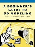 A Beginner's Guide to 3D Modeling (eBook, ePUB)