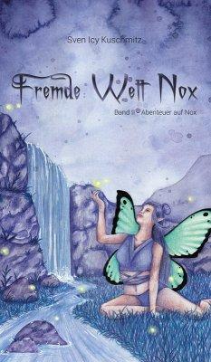 Fremde Welt Nox Band II (eBook, ePUB) - Kuschmitz, Sven Icy