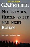 Mit fremden Herzen spielt man nicht: Redlight Street #87 (eBook, ePUB)
