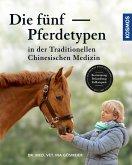 Die fünf Pferdetypen der TCM (eBook, PDF)