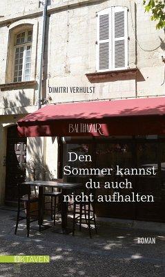 Den Sommer kannst du auch nicht aufhalten (eBook, ePUB) - Verhulst, Dimitri
