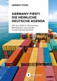 Germany first! Die heimliche deutsche Agenda (eBook, PDF)