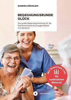 Begegnungsrunde Glück (eBook, PDF) - Köhnlein, Sandra