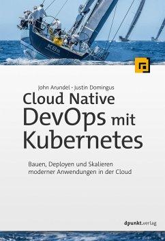 Cloud Native DevOps mit Kubernetes - Arundel, John; Domingus, Justin