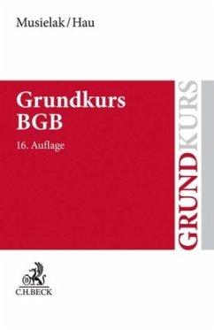 Grundkurs BGB - Musielak, Hans-Joachim; Hau, Wolfgang