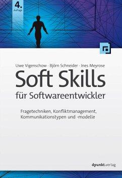 Soft Skills für Softwareentwickler - Vigenschow, Uwe; Schneider, Björn; Meyrose, Ines