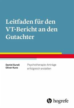Leitfaden für den VT-Bericht an den Gutachter (eBook, ePUB) - Surall, Daniel; Kunz, Oliver