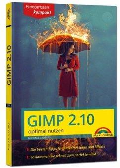 Gimp 2.10 - optimal nutzen - Gradias, Michael